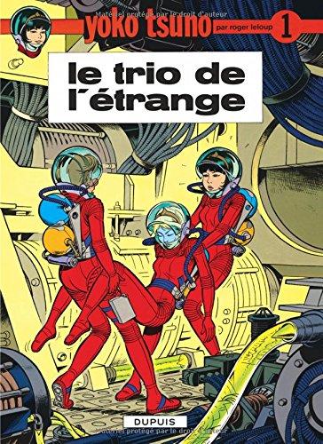 Yoko Tsuno, tome 1 : Le trio de l'étrange