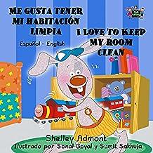Me gusta tener mi habitación limpia I Love to Keep My Room Clean  (Spanish English Bilingual Collection)