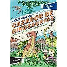 Cómo ser un cazador de dinosaurios (Mi primera Lonely Planet) [Idioma Inglés]