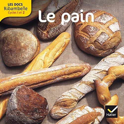 Les docs Ribambelle cycle 2 éd. 2012 - Le pain par Valérie Videau