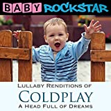 Coldplay A Head Full Of Dreams: Lullaby Renditions by Baby Rockstar (2016-04-08)