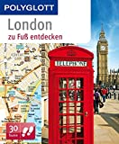 London zu Fuß entdecken: Polyglott (POLYGLOTT zu Fuß entdecken)