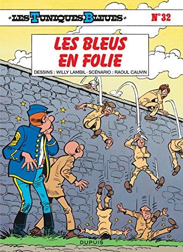 Les Tuniques bleues, tome 32 : Les bleus en folie