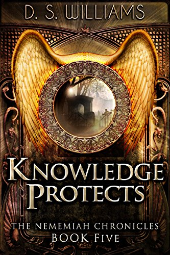 Knowledge Protects (The Nememiah Chronicles Book 5) (English Edition)