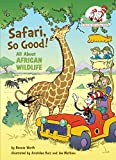 Safari, So Good!: All about African Wildlife (Cat in the Hat's Learning Library (Hardcover))