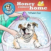Hey Honey: Honey Comes Home (Hey, Honey! Book 1) (English Edition)