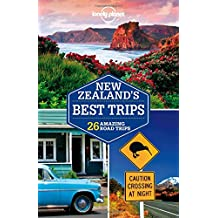 Lonely Planet: New Zealand's Best Trips (Lonely Planet Best Trips: New Zealand)