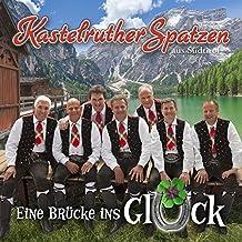 Eine Bruecke Ins Glueck by Kastelruther Spatzen