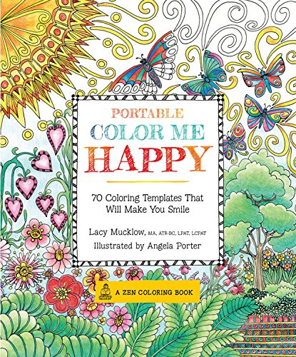 Portable Color Me Happy: 70 Coloring Templates That Will Make You Smile (Zen Coloring Book)