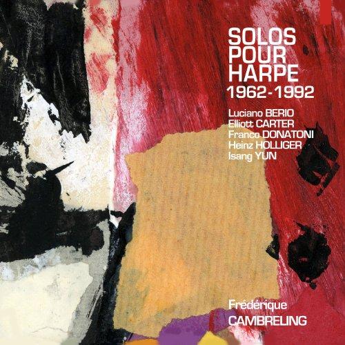 Berio, Carter, Donatoni, Holliger & Yun: Solos pour harpe