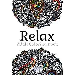 Relax - Adult Coloring Book: 49 of the most exquisite designs for a relaxed and joyful coloring time