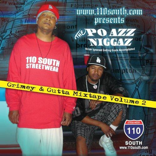 "Www.110south.Com Presents The Po Azz Niggaz\""Grimey & Gutta\"""