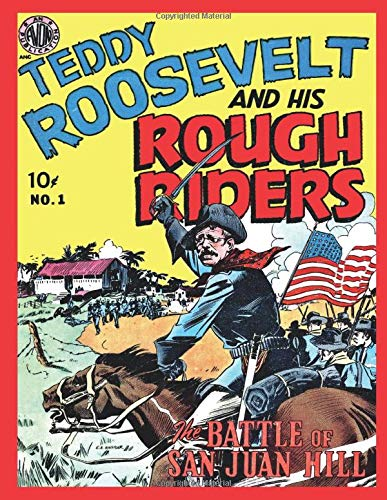 Teddy Roosevelt and His Rough Riders #1