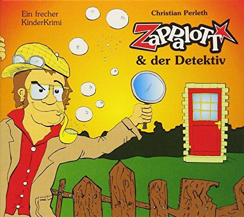 ZaPPaloTT und der Detektiv: Ein frecher KinderKrimi. Ein Hörbuch das Kinder stark macht.Große Geheimnisse, kleine Angeber & ein verschwundenes Haus.