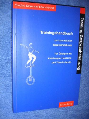 Training Gesprächsführung: Trainingshandbuch zur konstruktiven Gesprächsführung. 101 Übungen mit Anleitung, Handouts und Theorie-Inputs