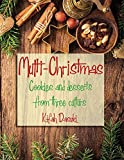 Multi Christmas: Christmas Around The World In One Vegan Cookbook –  Easy and Delicious Plant Based Low Fat Recipes: Cookies, Desserts & Other Delicacies (Recipes for peace)