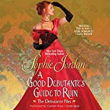 A Good Debutante's Guide to Ruin (Debutante Files)