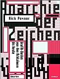Anarchie der Zeichen: Grafik-Design von den Achtzigern bis heute - Rick Poynor