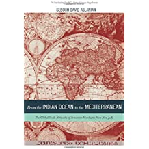 From the Indian Ocean to the Mediterranean (California World History Library, Band 17)