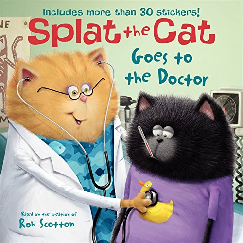 Splat the Cat Goes to the Doctor por Rob Scotton