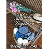 Knit Together: Amish Knitting Novel (With Discussion Guide & Knitting Pattern) (English Edition)