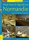 Hauts lieux de légendes en Normandie par Gondoin