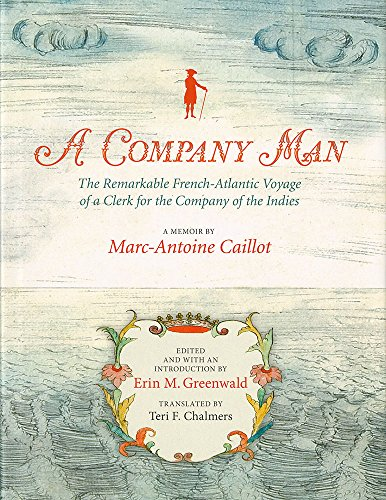 a-company-man-the-remarkable-french-atlantic-voyage-of-a-clerk-for-the-company-of-the-indies