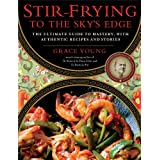 Stir-Frying to the Sky's Edge: The Ultimate Guide to Mastery, with Authentic Recipes and Stories (English Edition)