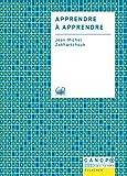 Apprendre à apprendre (French Edition)