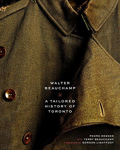 Walter Beauchamp: Tailored History of Toronto