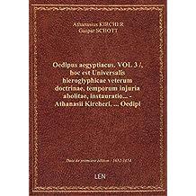 Oedipus aegyptiacus. VOL 3 / , hoc est Universalis hieroglyphicae veterum doctrinae, temporum injuri