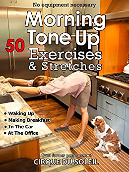 50 Morning Tone Up Exercises: Who needs a gym? (Daily Tone Up Exercises Book 1) by [Steben, Karyne, Steben, Sarah, Farrell, Brian]