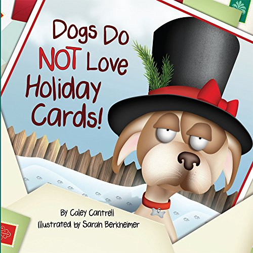 Dogs Do Not Love Holiday Cards!
