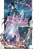 Rokka: Braves of the Six Flowers, Vol. 2 (Novel)