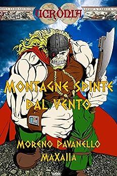 Montagne spinte dal vento (Ucrònia Vol. 2) di [Pavanello, Moreno, MaXalla]
