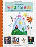 Wild Things: Funky Little Clothes to Sew