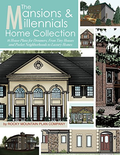 The Mansions & Millennials Home Collection: 16 House Plans for
