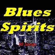 Blues Spirits (30 Songs)