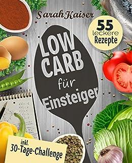 Low Carb Fur Einsteiger 30 Tage Challenge Und 55 Leckere Rezepte