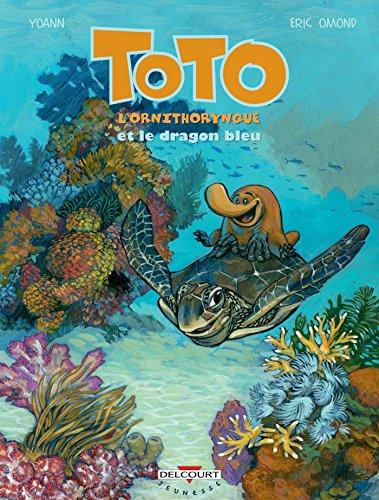 Toto l'ornithorynque et le dragon bleu