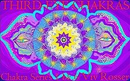 Chakra Series 1 (Book 6) - Third-eye Chakras (English Edition) von [Rosser, Viv]