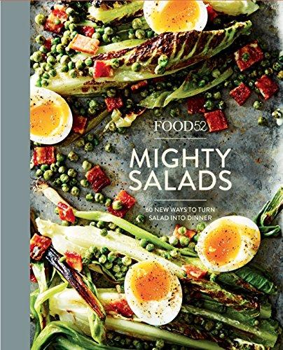 Food52: Mighty Salads: 60 New Ways to Turn Salad Into Dinner por Editors of Food52