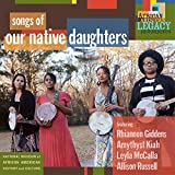 Songs Of Our Native Daughters - Our Native Daughters