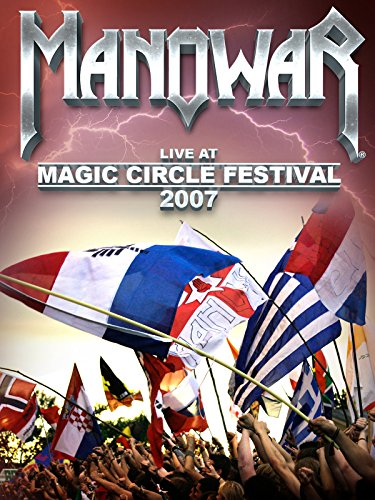 Manowar - Live At Magic Circle Festival 2007