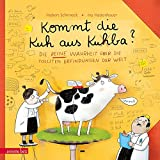 Kommt die Kuh aus Ku(h)ba?: Die reine Wahrheit über die tollsten Erfindungen der Welt