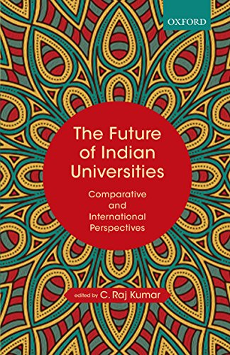 The Future of Indian Universities: Comparative and International Perspectives