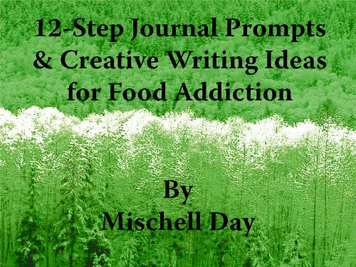 12-Step Journal Prompts & Creative Writing Ideas for Food Addiction (English Edition)
