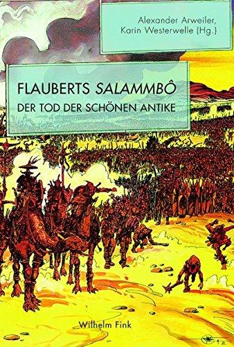 Flauberts Salammbô: Der Tod der schönen Antike