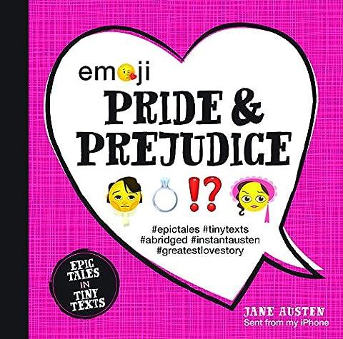 Emoji Pride and Prejudice: Epic Tales in Tiny Texts (Condensed Classics)