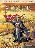Les Reines De Sang - Alienor La Légende Noire T03